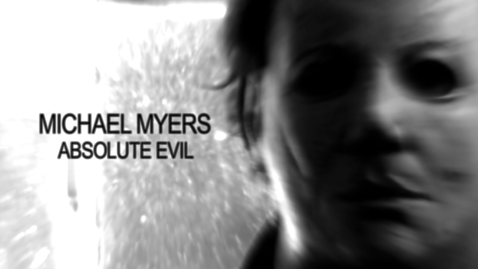 Mockumentary Michael Myers: Absolute Evil is a - Michael Myers Movie 2017